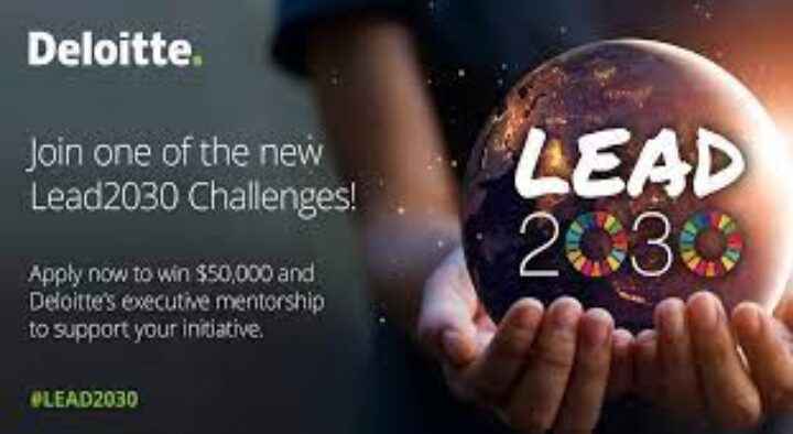 Apply Now: $50,000 Grant from One Young World/Deloitte. Lead2030 Challenge for SDG 4 – Access to Education & Accelerate Entrepreneurship Skills